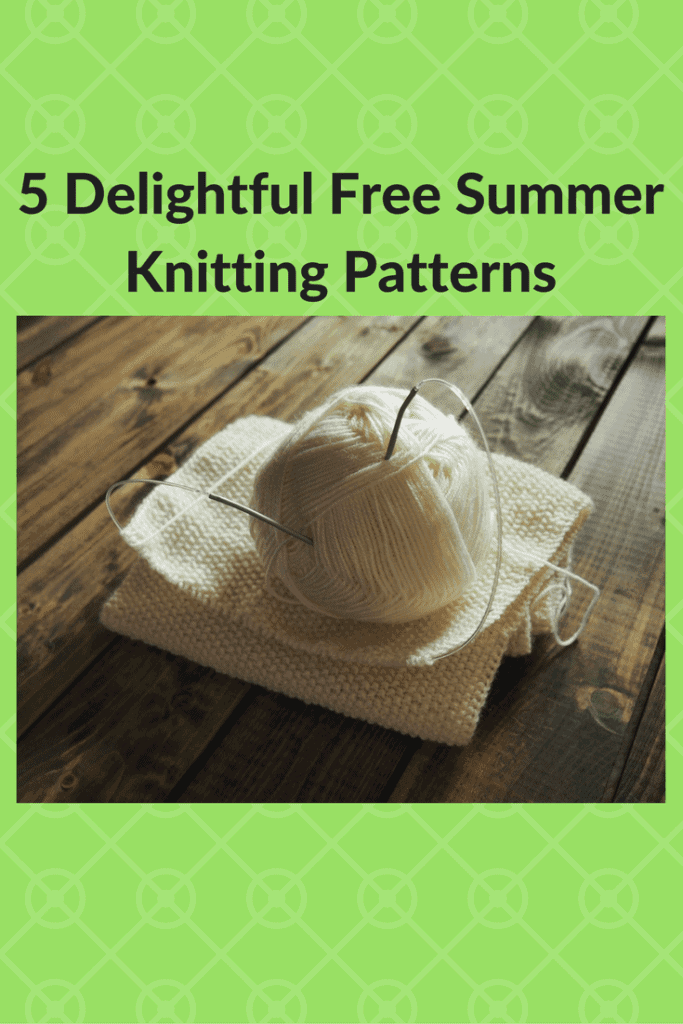 5 Delightful Free Summer Knitting Patterns Youll Love for Summer Fun - K...