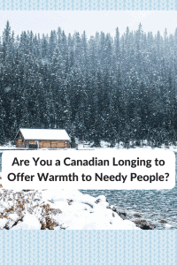 Are You a Canadian Longing to Offer Warmth to Needy People?