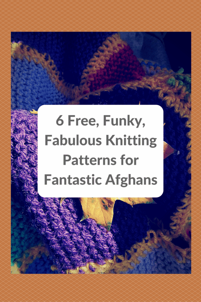6 Free Funky Fabulous Knitting Patterns For Fantastic Afghans