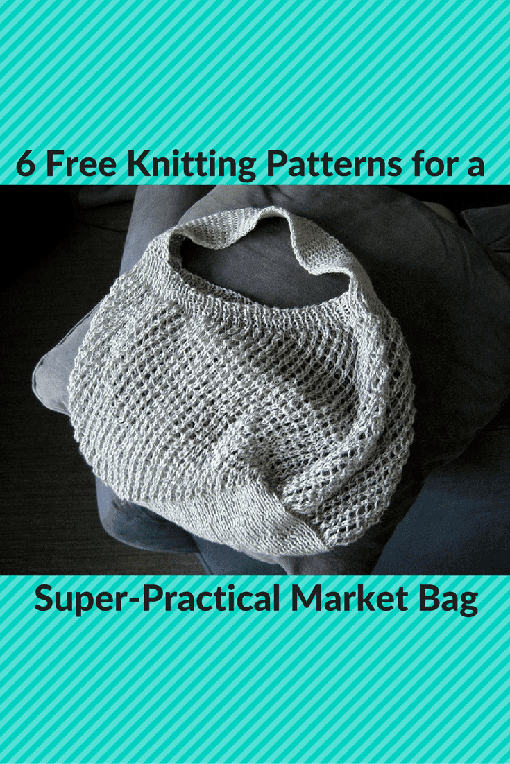 6 Free Knitting Patterns for a Quick, Super-Practical Market Bag ...