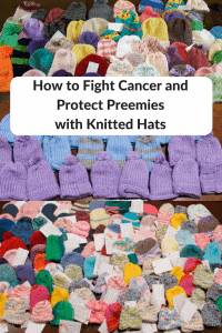 How to Fight Cancer and Protect Preemies with Knitted Hats
