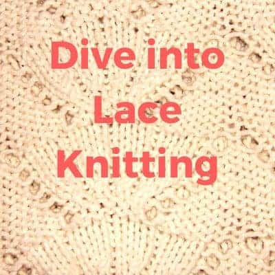 Dive into Lace Knitting