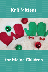 Maine MCH Mittens Looking for a Few Good Knitters & Crocheters
