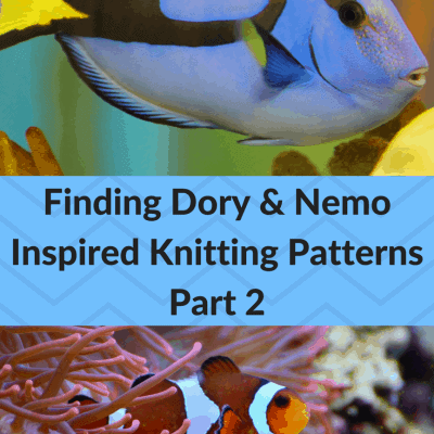 Part 2: Have a Whale of a Time: Knitting Patterns Inspired by Finding Dory and Finding Nemo