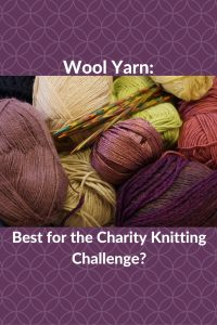 Wool Yarn: Is It up to the Charity Knitting Challenge?