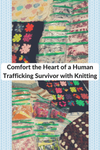 Comfort the Heart of a Human Trafficking Survivor with Knitting