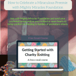 How to Celebrate a Miraculous Preemie with Mighty Miracles Foundation