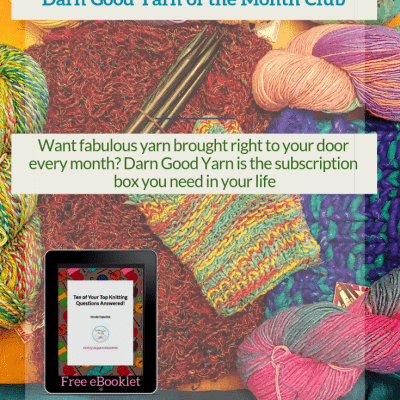 What I've Learned from a Year+ in the Darn Good Yarn of the Month Club