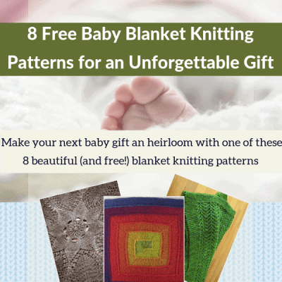 8 Free Baby Blanket Knitting Patterns for an Unforgettable Gift