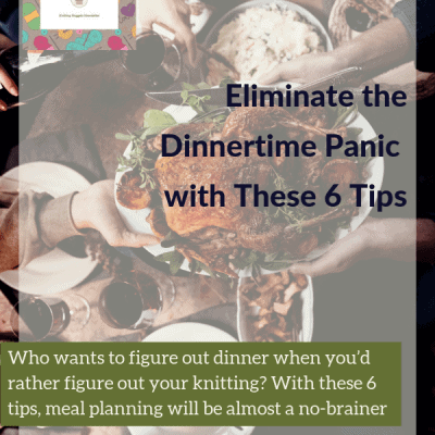 Eliminate the Dinnertime Panic with These 6 Tips