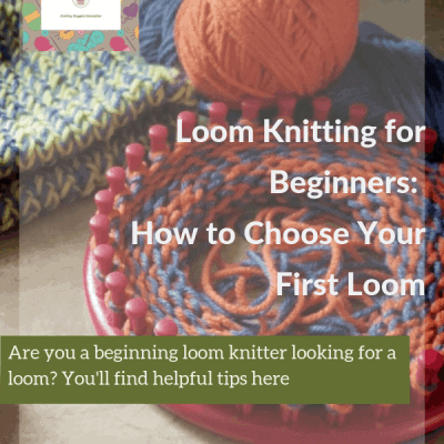 Loom Knitting for Beginners: How to Choose Your First Loom