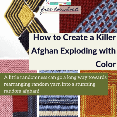 Secrets of the Random Afghan: How to Create a Killer Afghan Exploding with Color