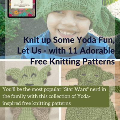 Knit up Some Yoda Fun, Let Us – with 11 Adorable Free Knitting Patterns